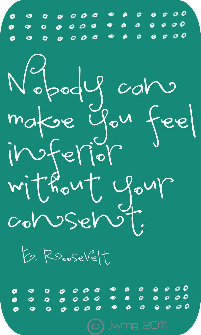 Nobody can make you feel eroosevelt