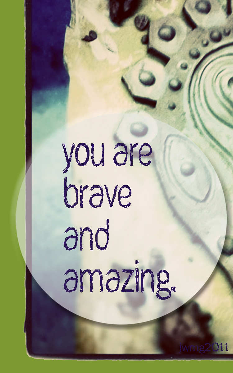 You are brave2 copy