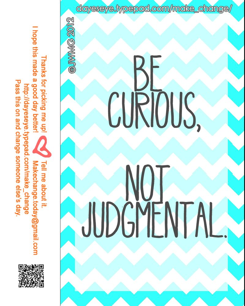 Be curious not judgmental final copy