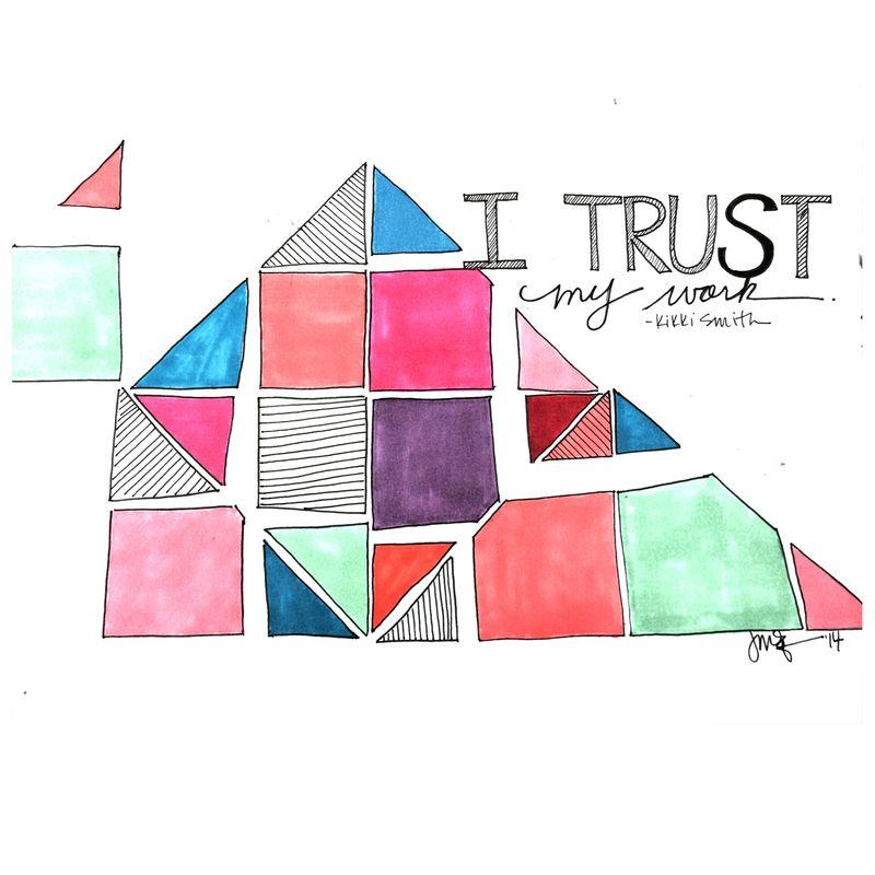 I trust my work